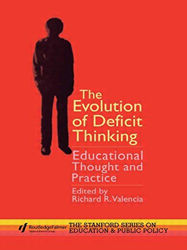 The Evolution of Deficit Thinking: Educational Thought and Practice: 19 (Stanford Education and Public Policy Series)