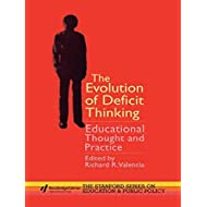 The Evolution of Deficit Thinking: Educational Thought and Practice (Stanford Series on Education and Public Policy)