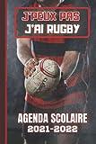 AGENDA SCOLAIRE 2021-2022: J'peux pas j'ai Rugby Sport équipe ballon ovale pour école primaire collège lycée étudiant garçon et fille - Planificateur ... temps | calendrier vacances et jours fériés.