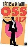 OSS 117 : Gâchis à Karachi par Bruce