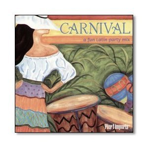 Carnival - A Fun Latin Party Mix - Pier 1 Imports