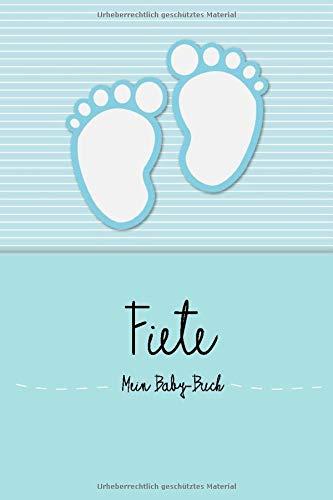 Fiete - Mein Baby-Buch: Personalisiertes Baby Buch für Fiete, als Elternbuch oder Tagebuch, für Text, Bilder, Zeichnungen, Photos, ... (German Edition)