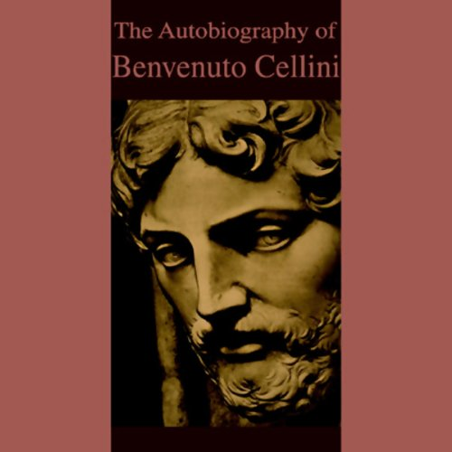 The Autobiography of Benvenuto Cellini copertina