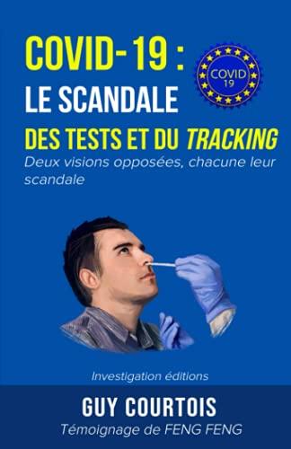 Covid-19 : le scandale des tests et du tracking: Deux visions opposées, chacune leur scandale