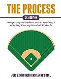 The Process - 2021 Edition: Integrating Valuations and Biases into a Winning Fantasy Baseball Formula