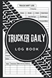 Trucker Daily Log Book: Daily Shift Log & Mileage Book For Truck Drivers, Mileage and Hours Logbook for Truckers, Lorry Drivers and Delivery Employees