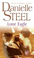 Lone Eagle by Danielle Steel(2002-02-18)