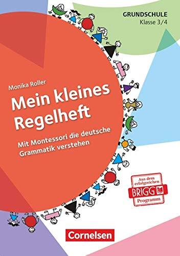 Mein kleines Regelheft - Deutsch - Klasse 3/4: Mit Montessori die deutsche Grammatik verstehen (4. Auflage) - Arbeitsheft
