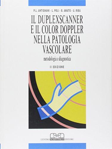 Il duplex scanner e il color doppler nella patologia vascolare. Metodologia e diagnostica