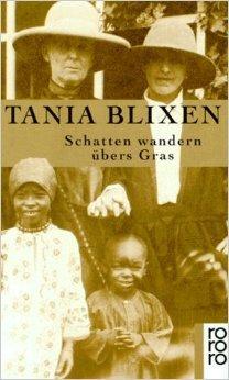 Schatten wandern übers Gras von Tania Blixen ,,Karen Blixen ( Oktober 2001 )