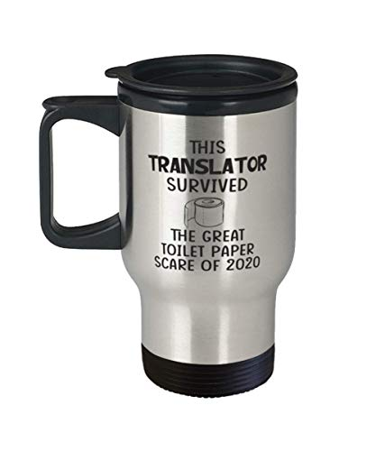 Translator Travel Mug - Survived The Great Toilet Paper Scare of 2020 - Funny Sarcasm Coffee Tumbler