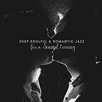 Deep Soulful & Romantic Jazz for a Sensual Evening