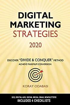 Digital Marketing Strategies 2020: Ultimate Guide to SEO, Google Ads, Facebook & Instagram Ads, Social Media, Email Newsletters by [Koray Odabasi]