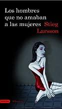 Los hombres que no amaban a las mujeres, Vol. 1 Trilogia Millennium (Spanish Edition) by Stieg Larsson (2009-01-01)
