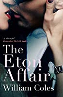 The Eton Affair: Unforgettable Story of First Love and Infatuation
