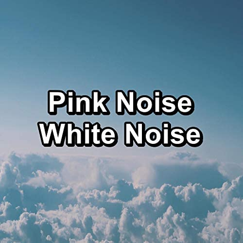 White Noise and Brown Noise, Brown Noise Sleep & Infant Sleep Brown Noise
