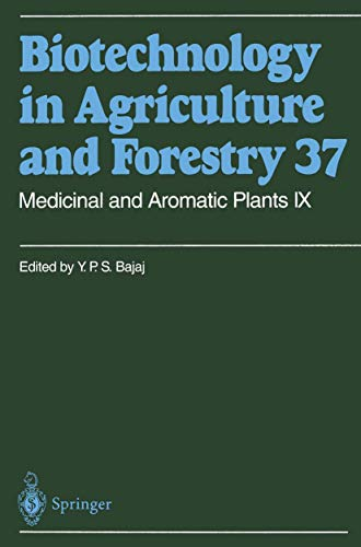 Medicinal and Aromatic Plants IX (Biotechnology in Agriculture and Forestry (37), Band 37)