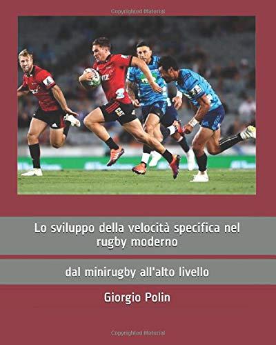 Lo sviluppo della velocità specifica nel rugby moderno: dal minirugby all'alto livello