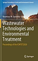 Wastewater Technologies and Environmental Treatment: Proceedings of the ICWTET2020 (Springer Proceedings in Earth and Environmental Sciences)