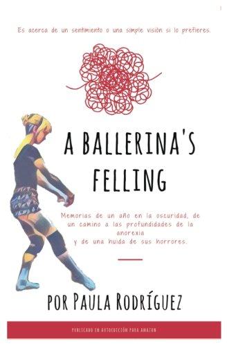 A ballerina's feeling: Es acerca de un sentimiento o una simple visión si lo prefieres.