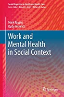 Work and Mental Health in Social Context (Social Disparities in Health and Health Care)