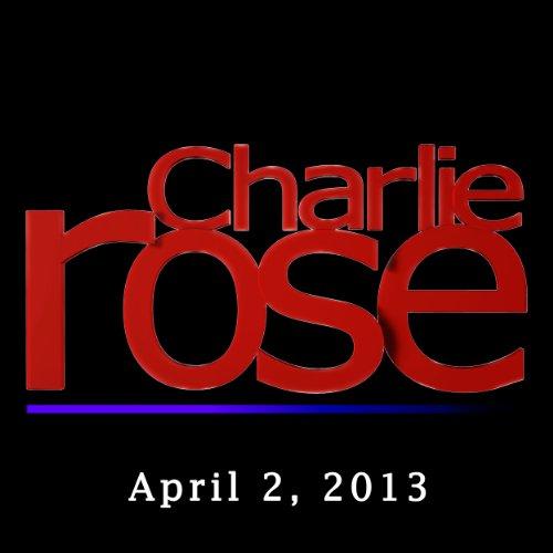 Charlie Rose: Chris Hill, Mark Landler, Ben Brantley, and Marina Abramovic, April 2, 2013 audiobook cover art