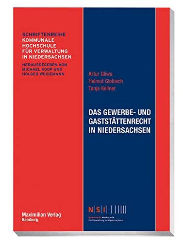 Das Gewerbe- und Gaststättenrecht in Niedersachsen (NSI-Schriftenreihe)