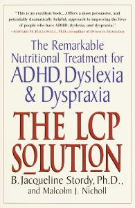 The LCP Solution  The Remarkable Nutritional Treatment for ADHD Dyslexia and Dyspraxia