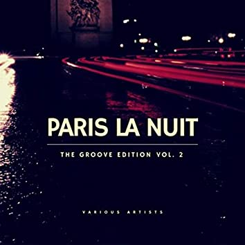 Paris La Nuit (The Groove Edition), Vol. 2