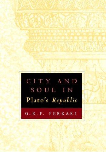 City and Soul in Plato's Republic by G. R. F. Ferrari (2005-09-15)