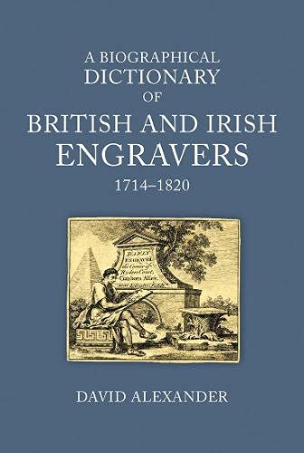 Compare Textbook Prices for A Biographical Dictionary of British and Irish Engravers, 1714–1820  ISBN 9781913107215 by Alexander, David