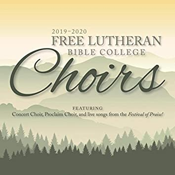 2019-2020 Free Lutheran Bible College Choirs
