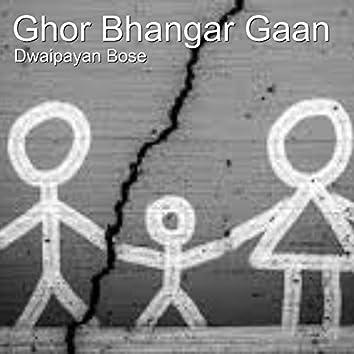 Ghor Bhangar Gaan
