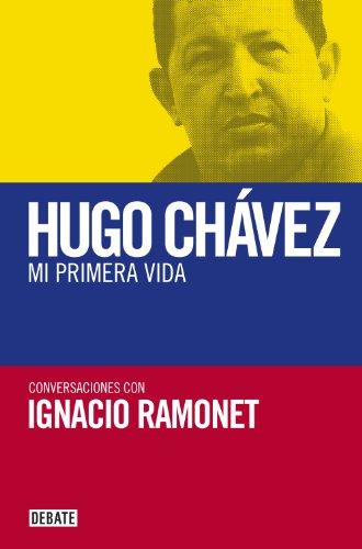 Hugo Chávez. Mi primera vida: Conversaciones con Hugo Chávez