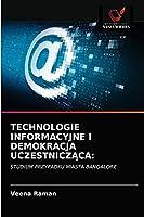 TECHNOLOGIE INFORMACYJNE I DEMOKRACJA UCZESTNICZĄCA:: STUDIUM PRZYPADKU MIASTA BANGALORE