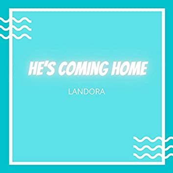 He's Coming Home