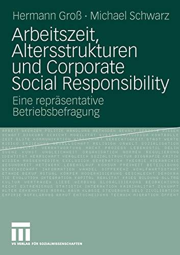 Arbeitszeit, Altersstrukturen Und Corporate Social Responsibility: Eine repräsentative Betriebsbefragung (German Edition)