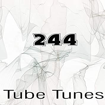 Tube Tunes, Vol.244