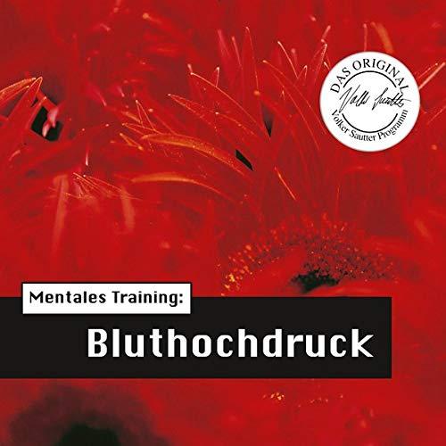 Die Hörapotheke – Mentales Training: Bluthochdruck: Das Original-Volker-Sautter-Programm