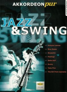 JAZZ + SWING - arrangiert für Akkordeon [Noten / Sheetmusic] aus der Reihe: AKKORDEON PUR