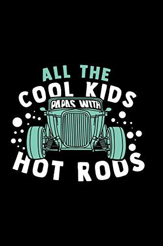 Alle coolen Kinder haben Papas mit heißen Autos: Notizbuch Hot Rods und Tagebuch 120 linierte Seiten