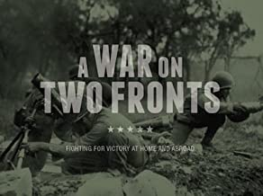A War on Two Fronts: Fighting for Victory at Home and Abroad
