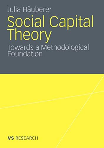 Social Capital Theory: Towards a Methodological Foundation