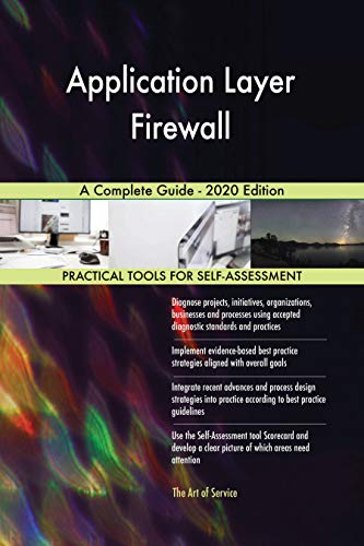 Application Layer Firewall A Complete Guide - 2020 Edition (English Edition)