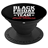Black Friday Shopping Team I'm The Deal Vulture Xmas Humor PopSockets Grip and Stand for Phones and Tablets