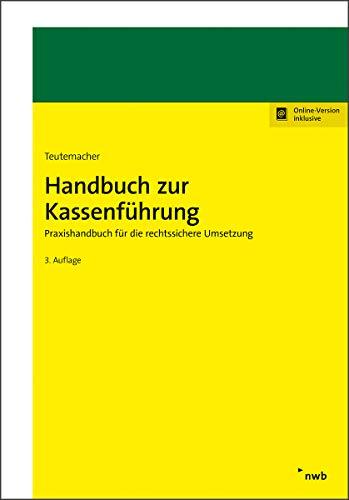 Handbuch zur Kassenführung: Praxishandbuch für die rechtssichere Umsetzung.