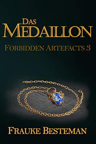 Das Medaillon (Forbidden Artefacts 3)