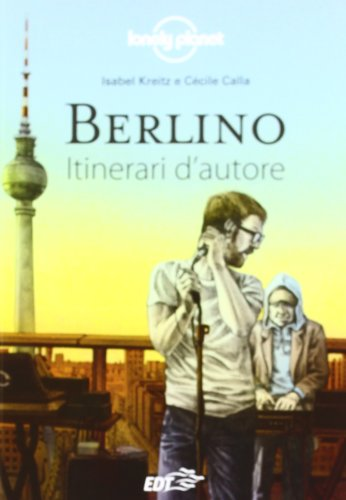 Berlino. Itinerari D'Autore 1