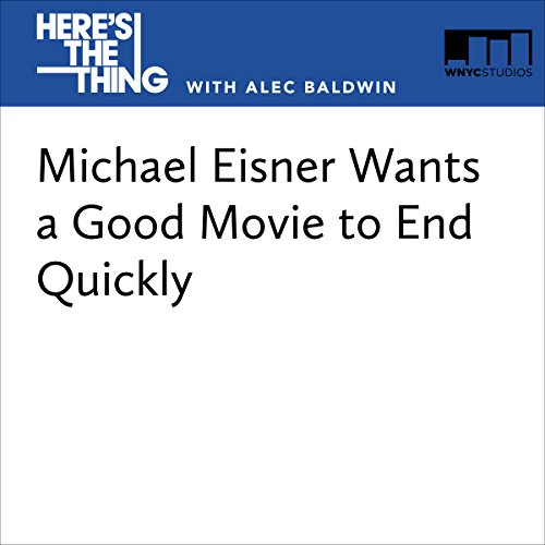 Michael Eisner Wants a Good Movie to End Quickly audiobook cover art