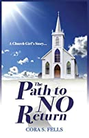 A Church Girl's Story...The Path to No Return